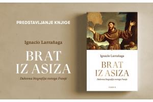"""Predstavljena knjiga """"Brat iz Asiza"""" Ignacija Larrañage"""