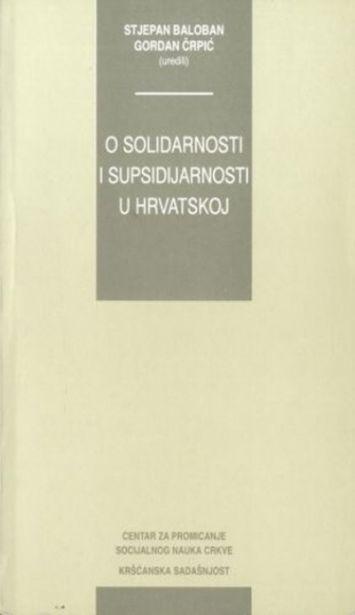 O solidarnosti i supsidijarnosti u Hrvatskoj