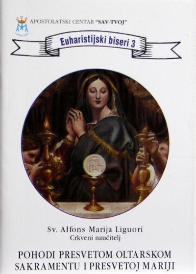 Pohodi Presvetom Oltarskom Sakramentu i Presvetoj Mariji