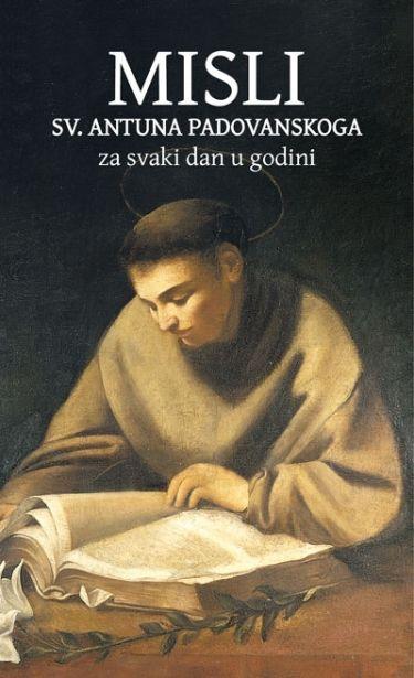 Misli sv. Antuna Padovanskoga za svaki dan u godini