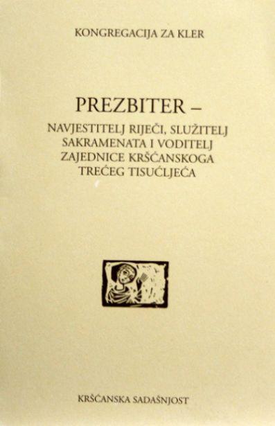 Prezbiter - navjestitelj riječi, služitelj sakramenata i voditelj zajednice kršćanskoga trećeg tisućljeća