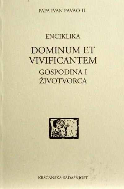 Dominum et vivificantem. Gospodina i životvorca