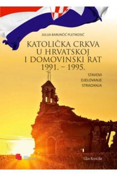 Katolička crkva u Hrvatskoj i domovinski rat 1991. - 1995.