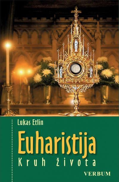Euharistija - Kruh života