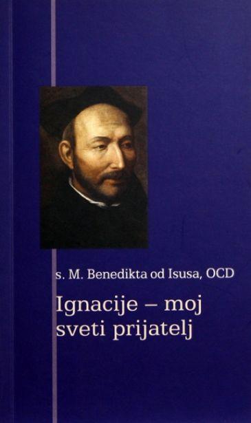 Ignacije - moj sveti prijatelj