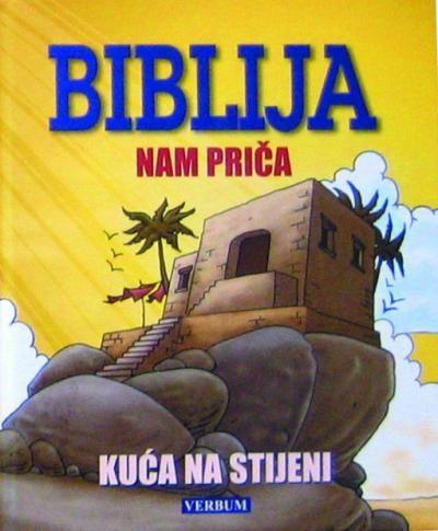 Biblija nam priča: Kuća na stijeni