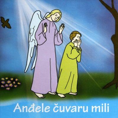 Anđele čuvaru mili