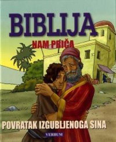 Biblija nam priča: Povratak izgubljenoga sina