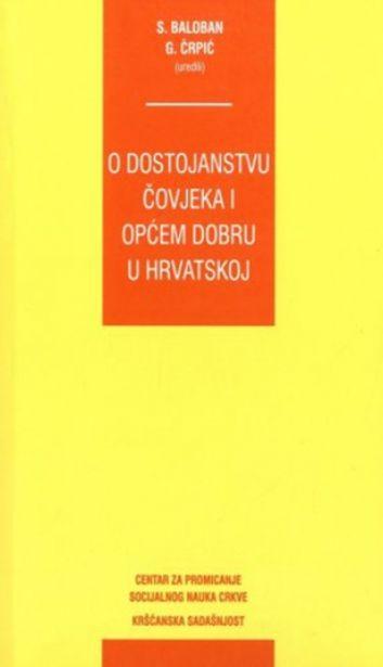 O dostojanstvu čovjeka i općem dobru u Hrvatskoj