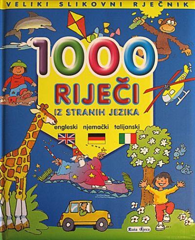 Veliki slikovni rječnik - 1000 riječi iz stranih jezika