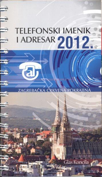 Telefonski imenik i adresar 2012. Zagrebačke crkvene pokrajine