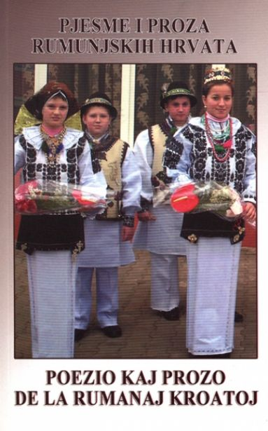 Pjesme i proza rumunjskih Hrvata - Poezio kaj prozo de la rumanaj Kroatoj