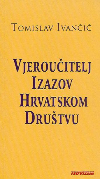 Vjeroučitelj izazov hrvatskom društvu