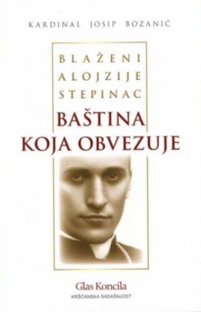 Blaženi Alojzije Stepinac - baština koja obvezuje