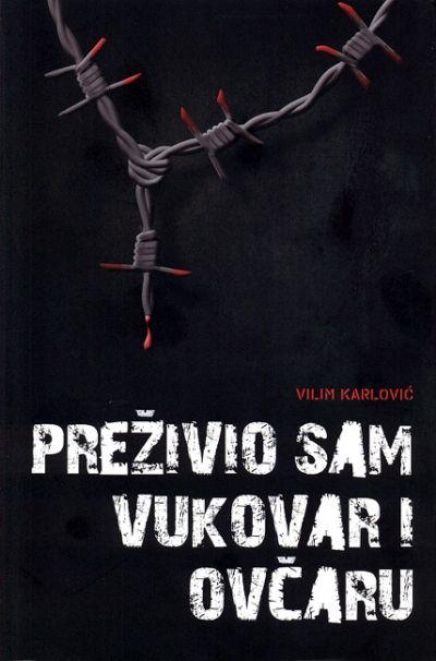 Preživio sam Vukovar i Ovčaru