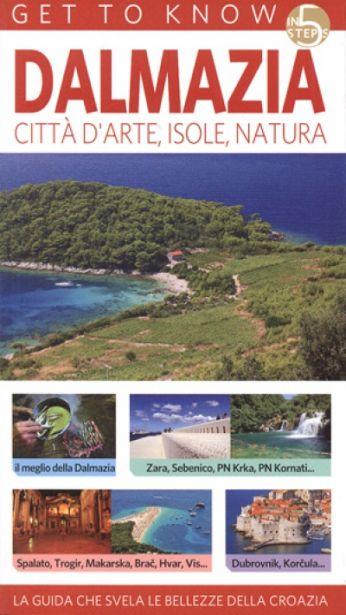 Dalmazia - citta d'arte, isole, natura