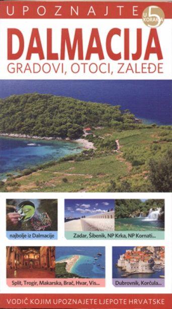 Dalmacija - gradovi, otoci, zaleđe