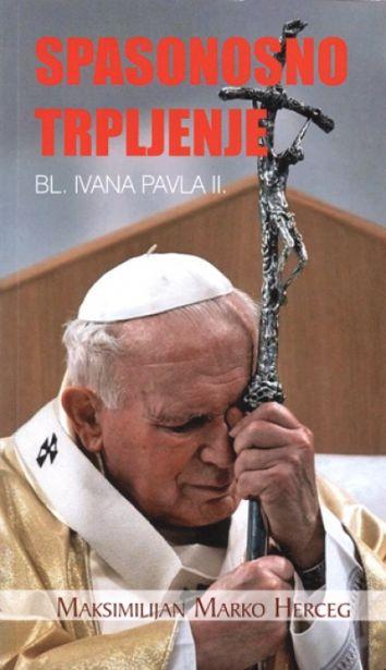 Spasonosno trpljenje bl. Ivana Pavla II.