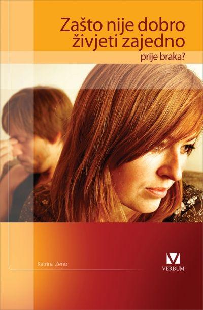 Zašto nije dobro živjeti zajedno prije braka? - brošura