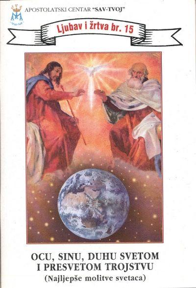 Ocu, Sinu, Duhu Svetom i Presvetom Trojstvu (Najljepše molitve svetaca)