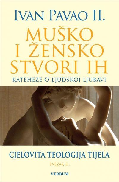 Muško i žensko stvori ih - Teologija tijela II.