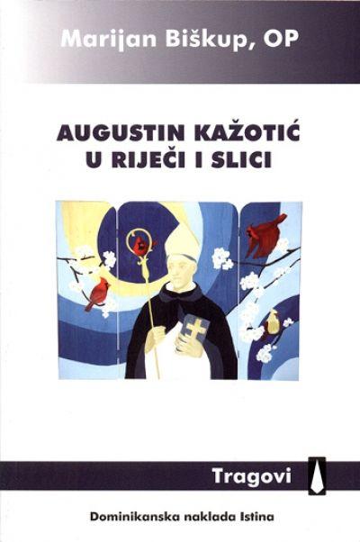 Augustin Kažotić u riječi i slici