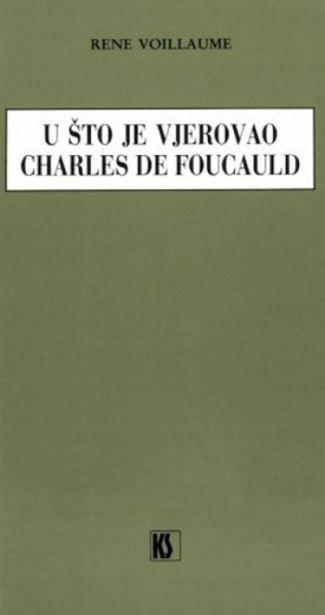 U što je vjerovao Charles de Foucauld