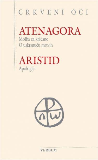 Atenagora: Molba za kršćane. O uskrsnuću mrtvih/Aristid: Apologija