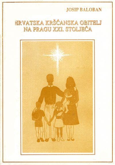 Hrvatska kršćanska obitelj na pragu XXI. stoljeća