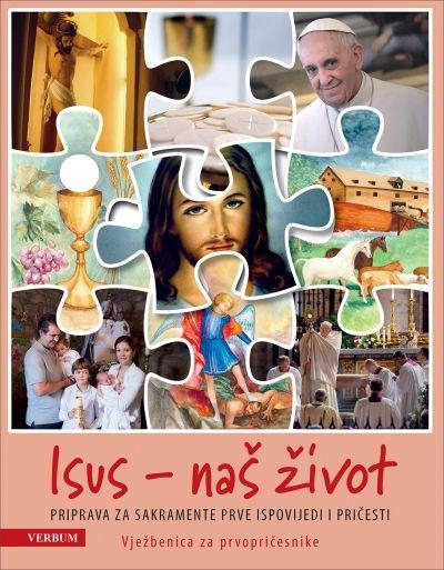 Isus naš život - Vježbenica za prvopričesnike