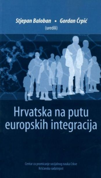 Hrvatska na putu europskih integracija