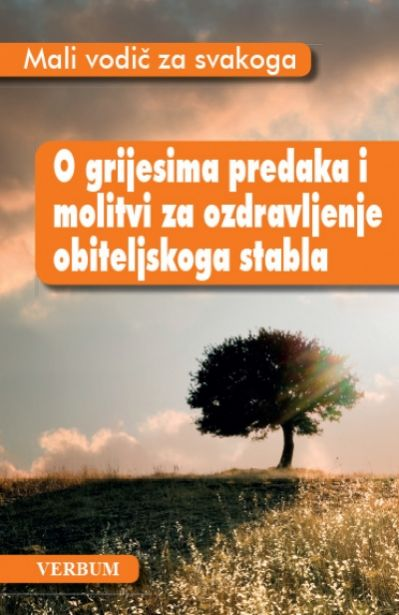 O grijesima predaka i molitvi za ozdravljenje obiteljskoga stabla