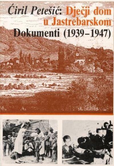 Dječji dom u Jastrebarskom - Dokumenti (1939-1947.)