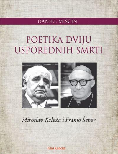Poetika dviju usporednih smrti - Miroslav Krleža i Franjo Šeper