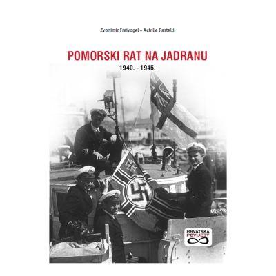 Pomorski rat na Jadranu 1940. - 1945.