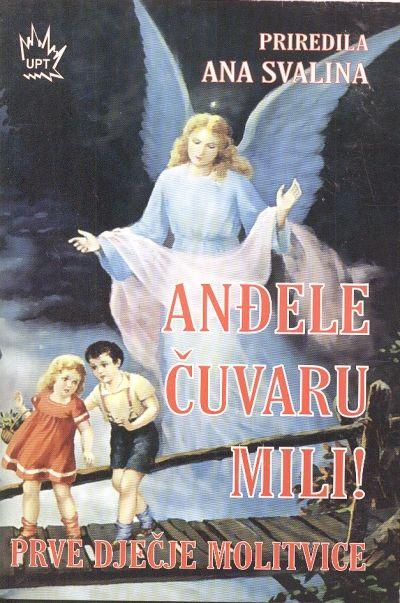 Anđele čuvaru mili!