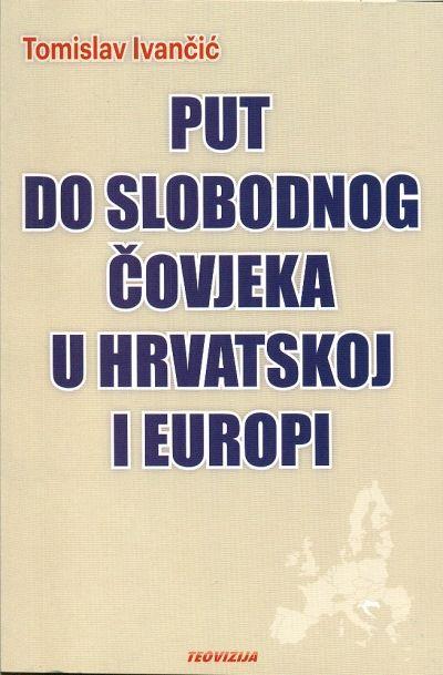 Put do slobodnog čovjeka u Hrvatskoj i Europi