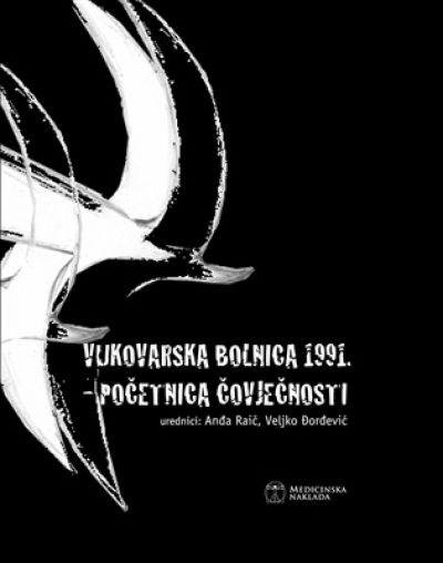 Vukovarska bolnica 1991. - početnica čovječnosti