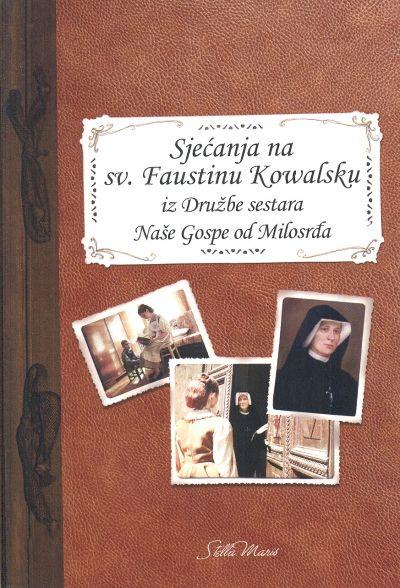 Sjećanja na sv. Faustinu Kowalsku iz Družbe sestara Naše gospe od Milosrđa