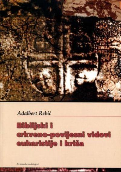 Biblijski i crkveno - povijesni vidovi euharistije i križa