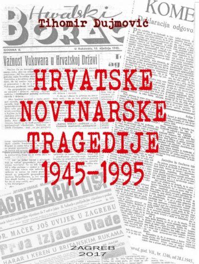Hrvatske novinarske tragedije 1945 - 1995