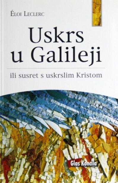 Uskrs u Galileji ili susret s uskrslim Kristom