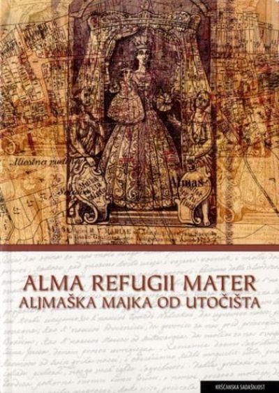 Alma refugii mater / Aljmaška majka od utočišta