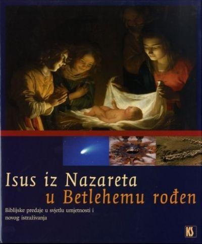 Isus iz Nazareta u Betlehemu rođen