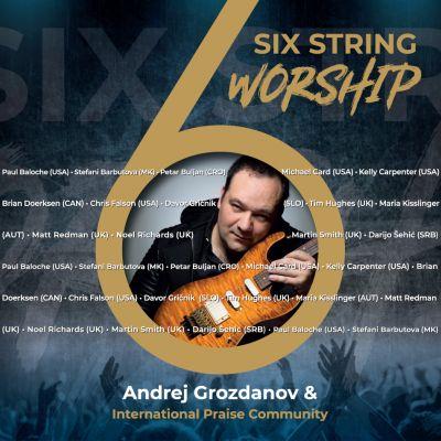 Six string worship - Andrej Grozdanov & International Praise Community