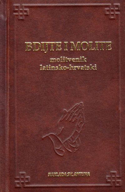 Bdijte i molite - molitvenik latinsko-hrvatski