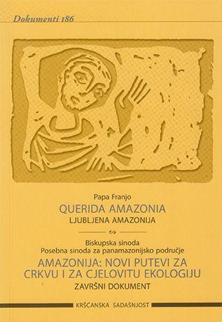 Ljubljena Amazonija - Querida Amazonia / Amazonija: novi putevi za Crkvu i za cjelovitu ekologiju (D-186)