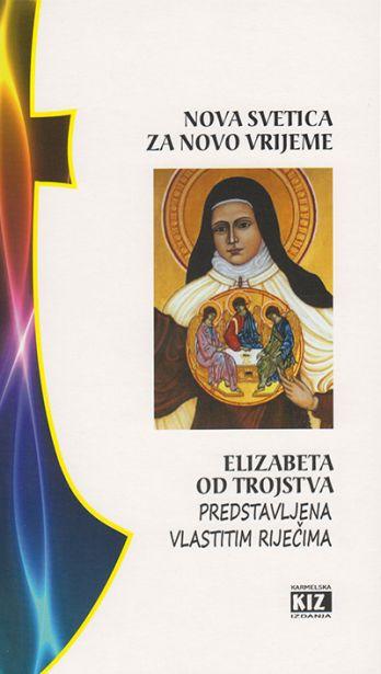 Elizabeta od Trojstva predstavljena vlastitim riječima