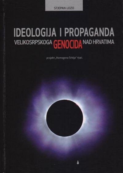 Ideologija i propaganda velikosrpskoga genocida nad Hrvatima