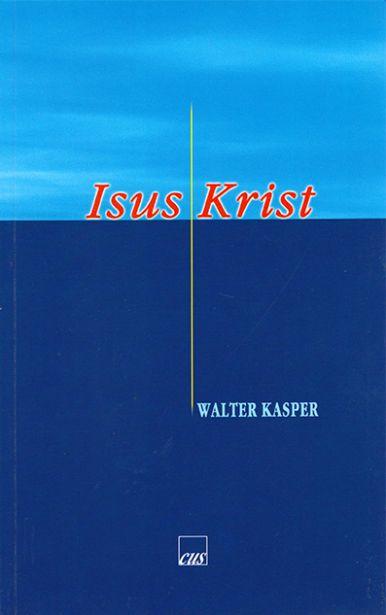 Isus Krist - Walter Kasper